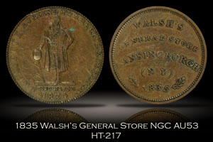 1835 Walsh's General Store Token HT-217 NGC AU53