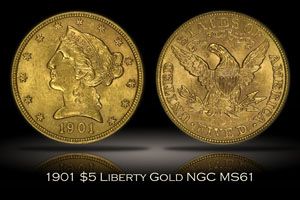 1901 $5 Liberty Gold NGC MS61
