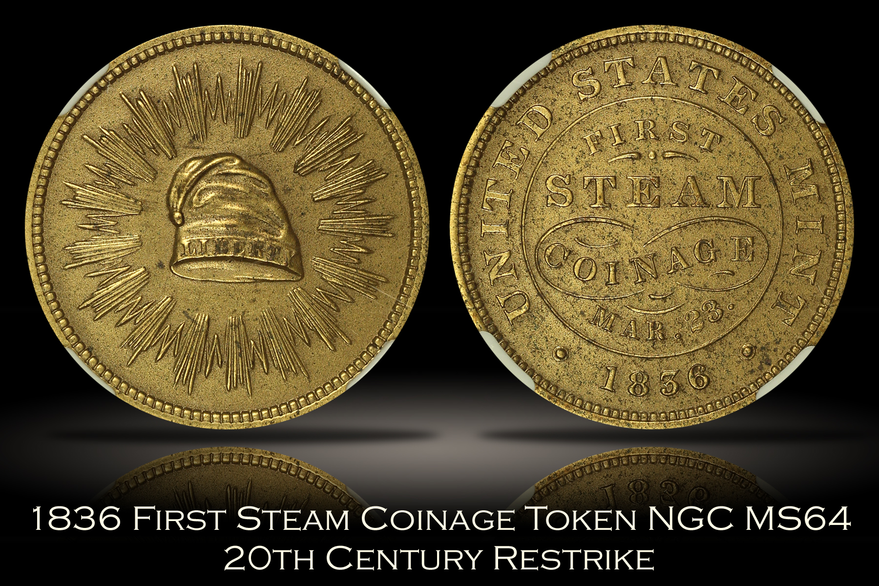1836 First Steam Coinage Token NGC MS64 Restrike
