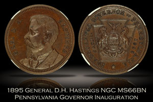 1895 General D.H. Hastings PA Governor Inauguration NGC MS66BN