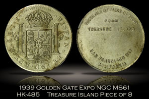 1939 Golden Gate Expo Treasure Island Piece of 8 HK-485 NGC MS61
