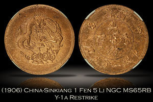 (1906) China-Sinkiang 1 Fen 5 Li Restrike NGC MS65RB