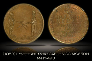 (1858) Lovett Atlantic Cable M-NY-493 NGC MS65BN
