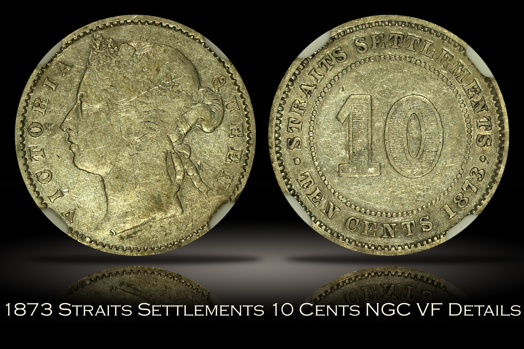 1873 Straits Settlements 10 Cents NGC VF Details