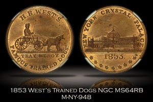 1853 H.B. West's Famous Trained Dogs Token M-NY-948 NGC MS64RB