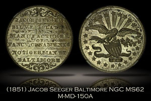 1851 Jacob Seeger Baltimore Token M-MD-150A NGC MS62