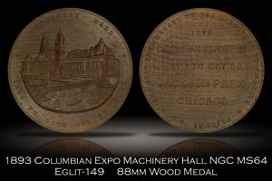 1893 Columbian Expo 88mm Wood Medal Machinery Hall Eglit-149 NGC MS64