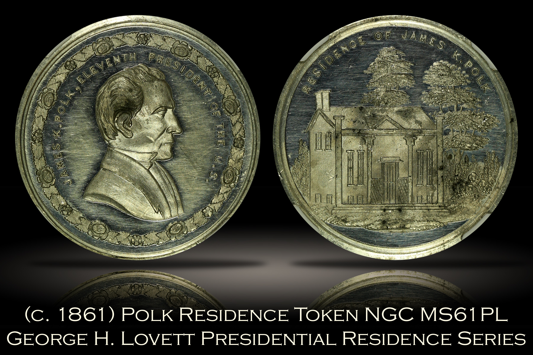 (c. 1861) James Polk Presidential Residence Lovett Token NGC MS61PL
