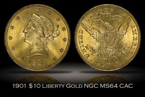 1901 $10 Liberty Gold NGC MS64 CAC