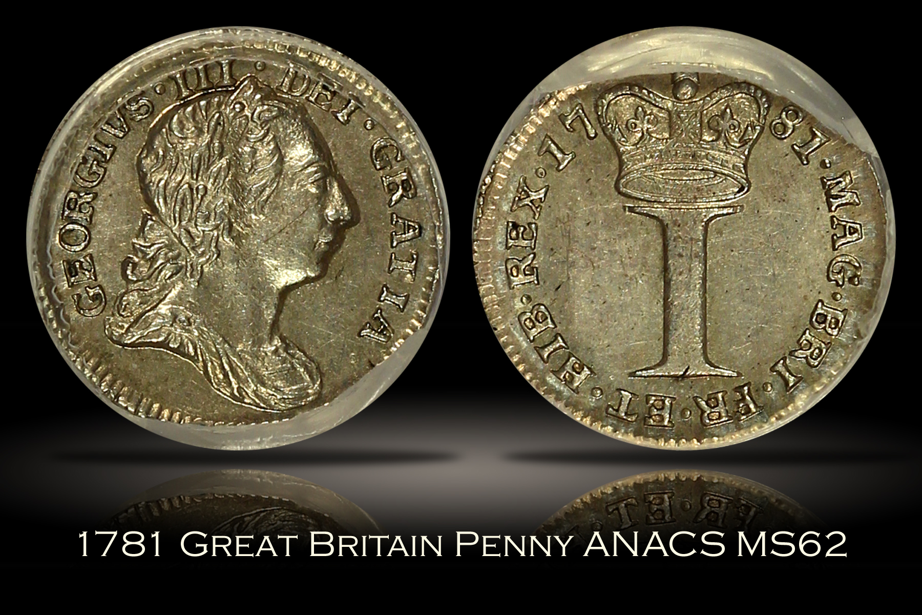 1781 Great Britain Penny ANACS MS62