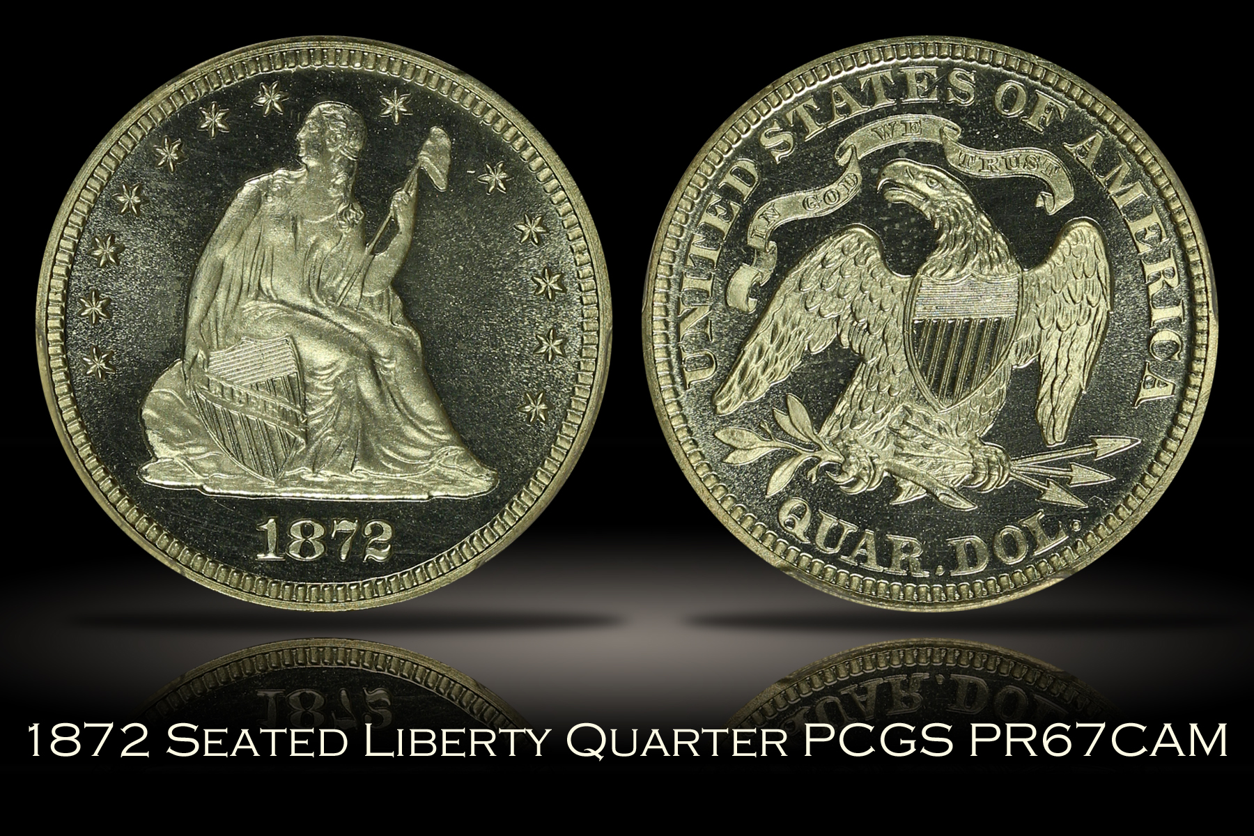 1872 Proof Seated Liberty Quarter PCGS PR67CAM